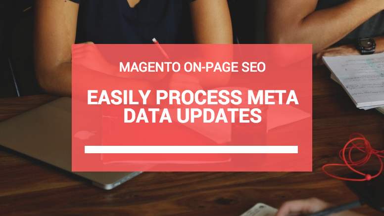 Magento OnPage SEO: Easy solution to process Meta Data