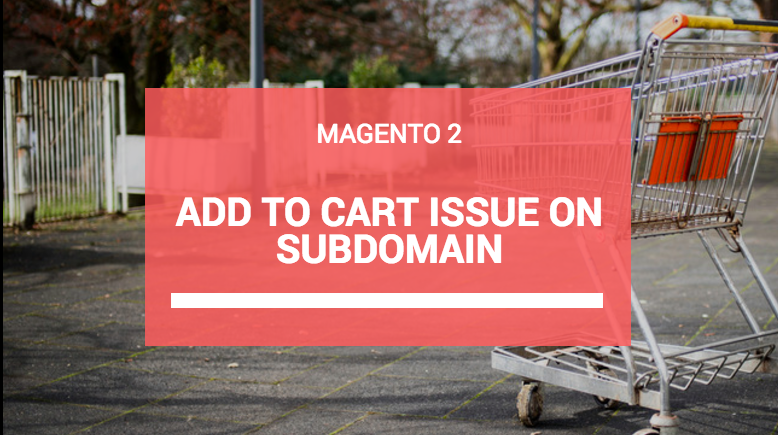 Magento 2: AddToCart issue on subdomain